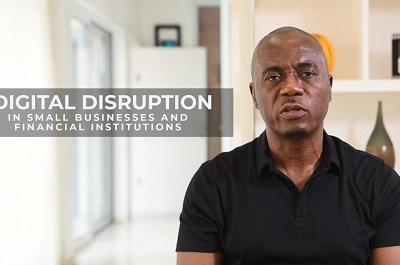 Digital Disruption in Small Businesses and Financial Institutions - Valentine Obi
